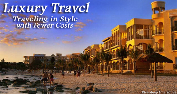 Luxury Travel: Traveling in Style with Fewer Costs