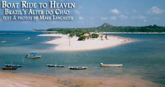 Boat Ride to Heaven: Brazil's Alter Do Chao