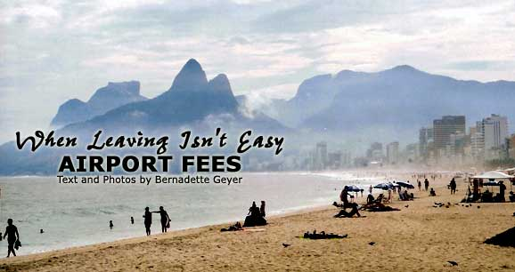 In Brazil, departure taxes are usually included in the airline tickets.