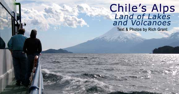 Chile's Alps: Land of Lakes and Volcanoes