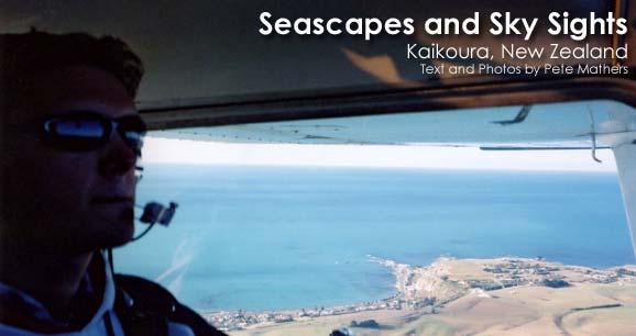 Seascapes and Sky Sights: Kaikoura, New Zealand