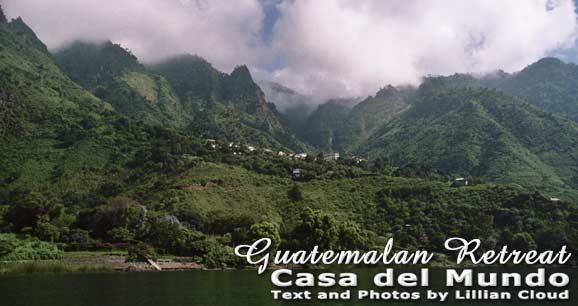 Guatemalan Retreat: Casa del Mundo