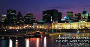 Underground Montreal: The City Under the City