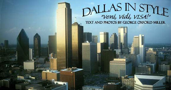 Dallas is a mix of the best of Texas.