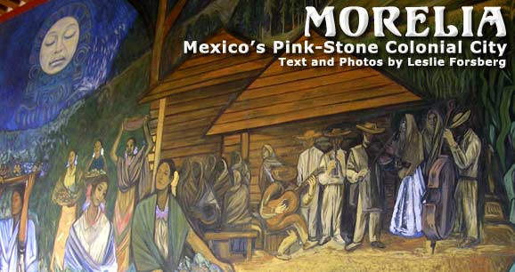 Morelia: Mexico's Pink-Stone Colonial City