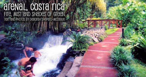 Arenal, Costa Rica: Fire, Mist and Shades of Green