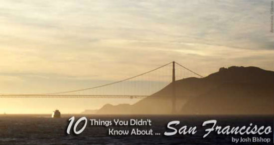 Check out these top 10 things to do in San Francisco.