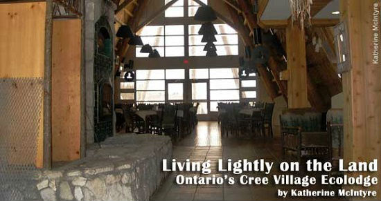 Ontario's Cree village maximizes the use of natural products.