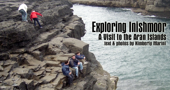 Exploring Inishmoor: A Visit to the Aran Islands