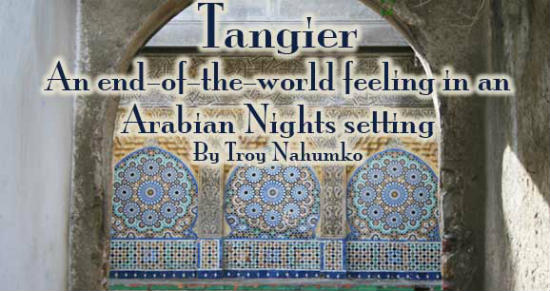Tangier was the last stop on the ancient Mediterranean ferry line.