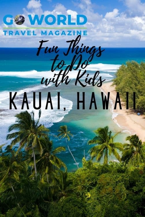 From ziplining to helicopter sightseeing, we've got 5 fun things to do with kids in Kauai, Hawaii #funthingstodowithkidsinKauai #thingstodoinHawaii #thingstodoinKauai #kidfriendlyHawaii #goworldtravel
