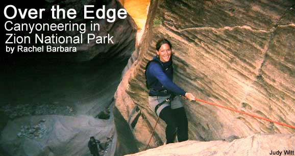 Over the Edge: Canyoneering in Zion National Park
