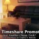 Timeshare promotions and gimmicks