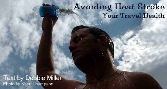 Avoiding Heat Stroke and Heat Exhaustion