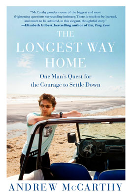 "Andrew McCarthy is the author of ""The Longest Way Home: One Man's Quest for the Courage to Settle Down"""