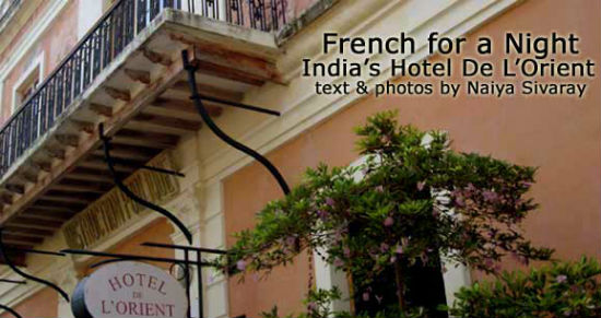 The hotel is located in the former French colony of Pondicherry, a coastal town in southern India.