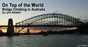 On Top of the World: Bridge Climbing in Australia