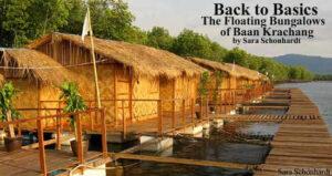 Back to Basics: The Floating Bungalows of Baan Krachang