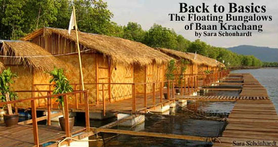 Back to Basics: The Floating Bungalows of Baan Krachang