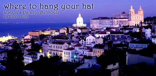Where To Hang Your Hat: Lisbon's Pálacio Belmonte