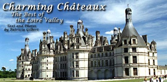 Charming Châteaux: The Best of the Loire Valley, France
