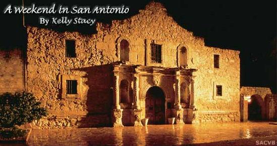 A Weekend in San Antonio, Texas
