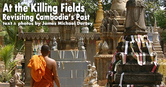 At the Killing Fields: Revisiting Cambodia's Past