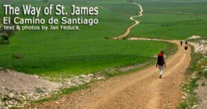 The Way of St. James: El Camino de Santiago