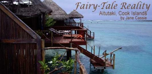 Fairy-Tale Reality: Aitutaki, Cook Islands