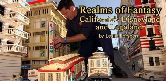 Realms of Fantasy: California's Disneyland and Legoland