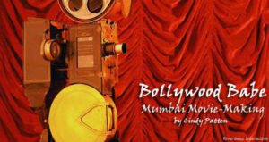 Bollywood Babe: Mumbai Movie-Making
