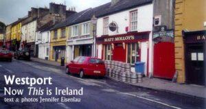 Westport: Now This is Ireland