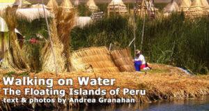 Walking on Water: The Floating Islands of Peru