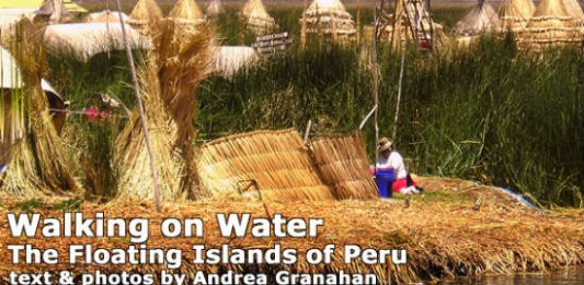Walking on Water: The Floating Islands of Peru