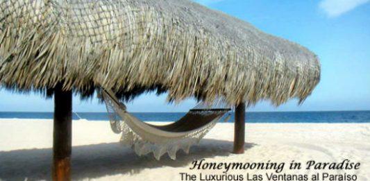 Honeymooning in Paradise: Las Ventanas al Paraiso