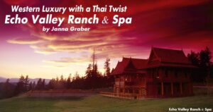 Western Luxury with a Thai Twist: Echo Valley Ranch & Spa