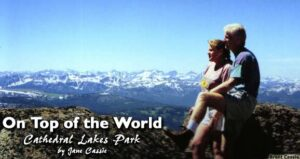On Top of the World: Cathedral Lakes Park