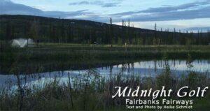 Midnight Golf:  Fairbanks Fairways