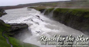 Reach for the Skyr: The Tastes and Sights of Iceland