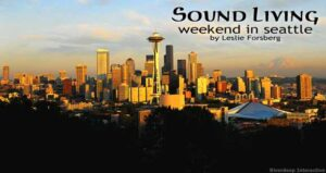 Sound Living: Weekend in Seattle