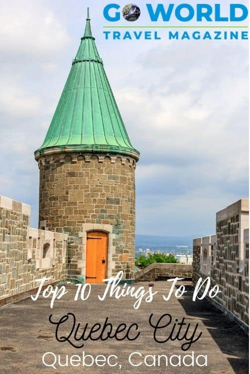 From The Citadel to Old Quebec to Winter Carnival, these are top 10 things to do in Quebec City.