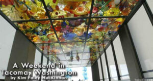 A Weekend In Tacoma, Washington
