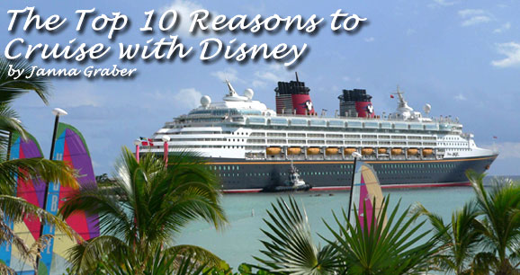 Top 10 Reasons to Cruise with Disney: Disney Cruise Line