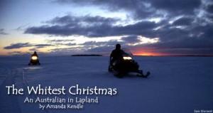 White Christmas:  An Australian in Lapland