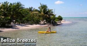 Belize Breezes: Cayo Espanto Resort