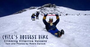 Chile's Hottest Hike: Climbing the Villarrica Volcano