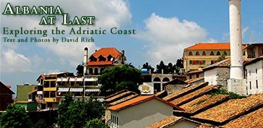 Albania at Last: Exploring the Adriatic Coast