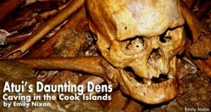 Atui's Daunting Dens: Caving in the Cook Islands