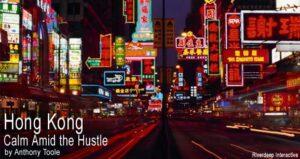 Hong Kong: Calm Amid the Hustle
