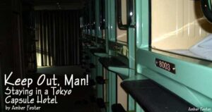 Keep Out, Man! Staying in a Tokyo Capsule Hotel